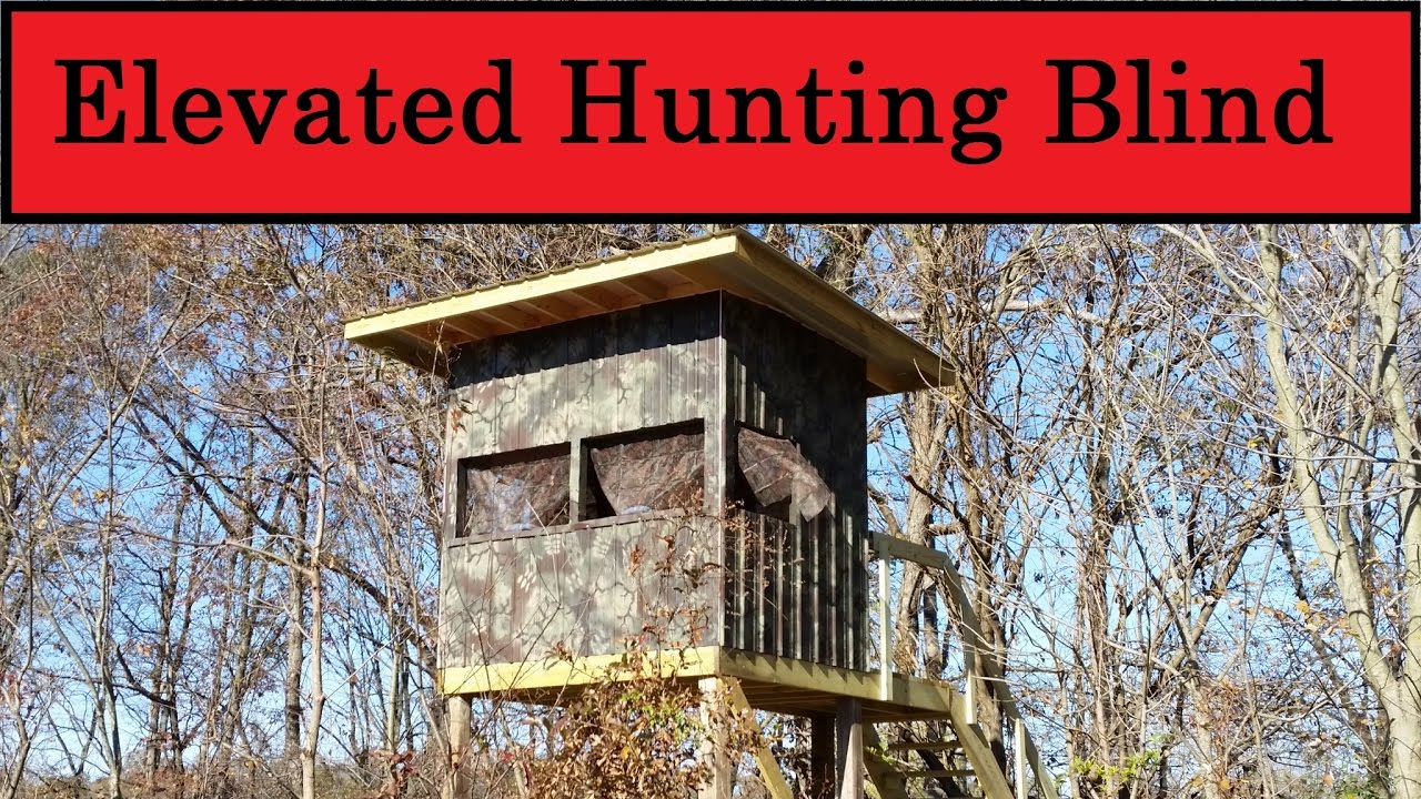 Elevated Hunting Blind Youtube