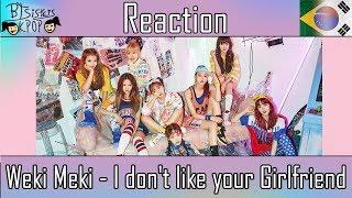 Video Weki Meki (위키미키) - I don't like your Girlfriend   MV REACTION [Weki Meki reaction stage] download MP3, 3GP, MP4, WEBM, AVI, FLV Agustus 2017
