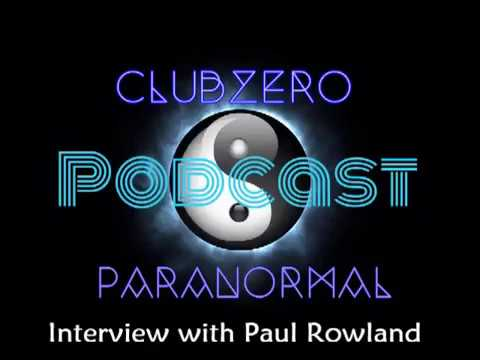 ClubZero Paranormal Podcast - Paul Rowland - Inventor