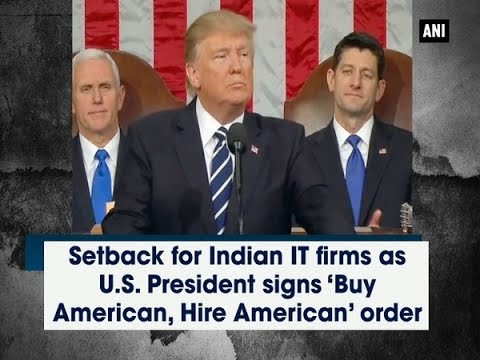 Thumbnail: Setback for Indian IT firms as U.S. President signs 'Buy American, Hire American' order -ANI News