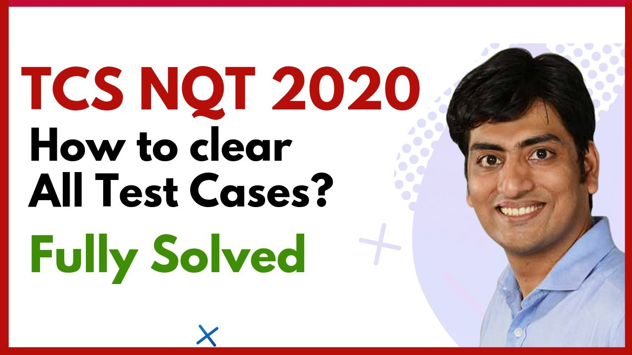 TCS NQT 2020 (TCS Ninja) Coding Question | How to Clear All Test Cases?