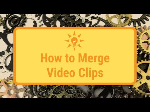 How to Merge Video Clips