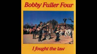 Bobby Fuller Four - Not Fade Away