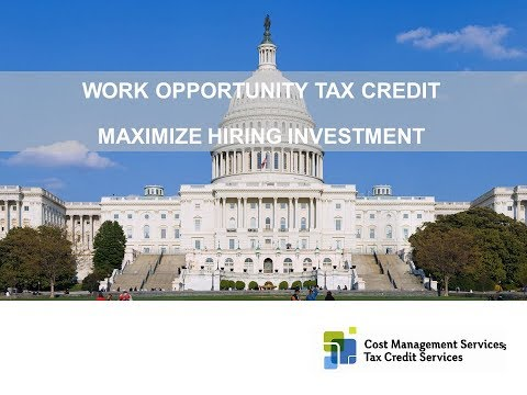 WORK OPPORTUNITY TAX CREDIT: HOW EMPLOYERS CAN MAXIMIZE HIRING INVESTMENT