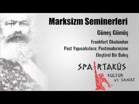 Frankfurt Okulu'ndan Post-Yapısalcılara;Post-Modernizm'e Eleştirel Bir Bakış | Güneş Gümüş (1.Bölüm)