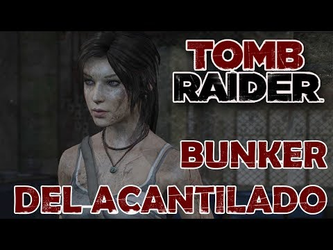 TOMB RAIDER Vídeo-Guía En Español - Búnker Del Acantilado