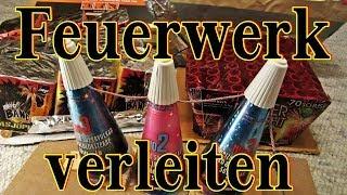 Silvester Feuerwerk richtig Verleiten HOW TO