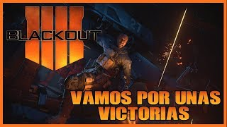 BLACK OPS 4: Vamos Por Unas Wins En BlackOut o Bueno Esa Es La Intencion XD!! || PS4 Español ||
