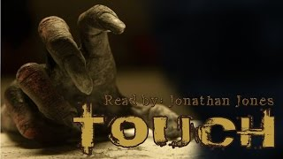Touch  ∷ CREEPYPASTA HORROR STORY  ∷ September Derleth