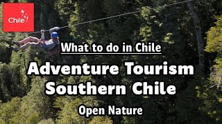 What to do in Chile: Adventure Tourism Southern Chile - Open Nature