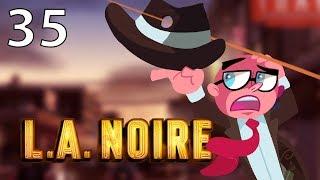 Northernlion Plays - LA Noire - Episode 35 [Twitch VOD]
