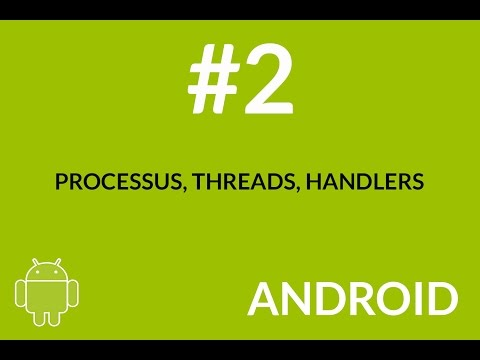 Android (Processus, Threads, Workers, Handlers) - 2/2