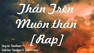 Thần Trên Muôn thần (God Above gods)[RAP] - Timotheos ft. Trinh Kristian