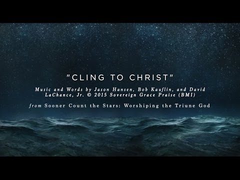 Cling to Christ [Official Lyric Video]