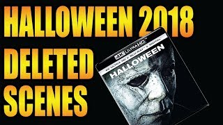 Halloween 2018 Deleted Scenes: My Thoughts