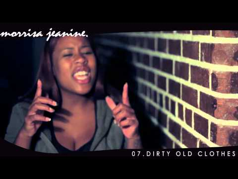 Morrisa Jeanine - Dirty Old Clothes [PROMOTIONAL USE]