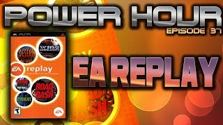 Power Hour LIVE! Episode 37: EA Replay