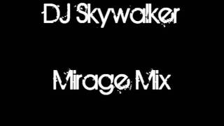 DJ Skywalker © - Mirage Mix