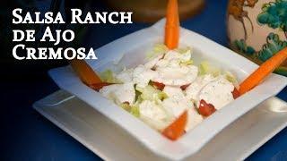 Salsa Ranch de Ajo Cremosa Autentico Creamy Garlic Ranch Dressing