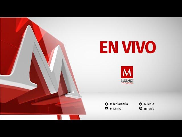 Noticias EN VIVO | Milenio 24 horas