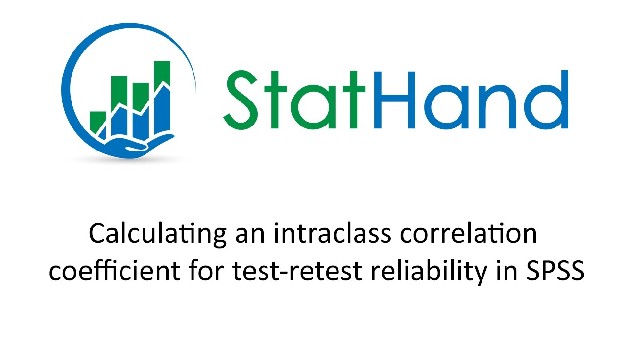 StatHand - Calculating an intraclass correlation coefficient for test-retest reliability in SPSS