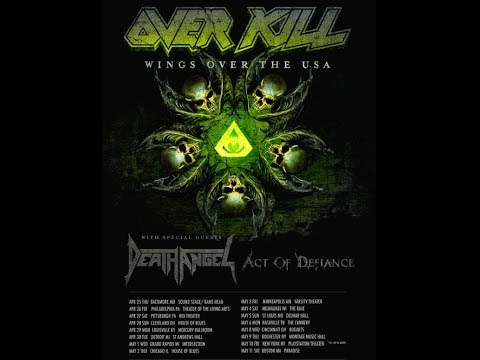 Overkill Tour w/ Death Angel and Act Of Defiance 'The Wings Over USA Tour'!