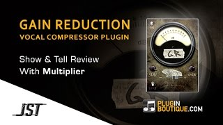 Gain Reduction Deluxe Vocal Compressor Plugin By JST - Show Reveal