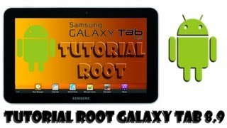 Tutorial ROOT Samsung galaxy Tab 8.9 (GT-P7310) Español