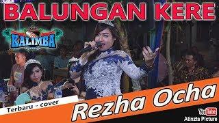Download lagu BALUNGAN KERE Terbaru REZHA OCHA - KALIMBA MUSIK - LIVE SANGGRAHAN PETRONAYAN BOYOLALI