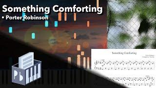Something Comforting - Porter Robinson (Piano Tutorial)