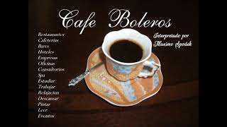CAFE BOLEROS, MUSICA AMBIENTAL AGRADABLE  Y SUAVE, EMPRESAS HOTELES RESTAURANTES CAFETERIAS EVENTOS
