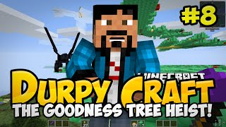 """The Goodness Tree Heist!"" Durpy Craft - Minecraft Mods Server Adventures! #8"