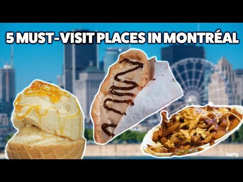 5 Must-Visit Places In Montréal