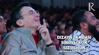 Dizayn jamoasi - Sinovli kun siz uchun (Sa'dulla Fatxullayev)