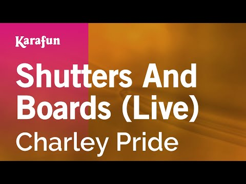 Karaoke Shutters And Boards (Live) - Charley Pride *