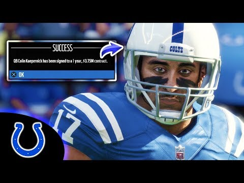 INDIANAPOLIS COLTS SIGN COLIN KAEPERNICK! Madden 18 Colts Connected Franchise Ep. 2