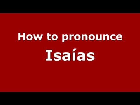 How to pronounce Isaías (Colombian Spanish/Colombia)  - PronounceNames.com
