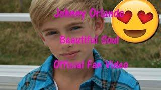 Johnny Orlando - Beautiful Soul (Official Fan Video)