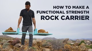 Making a Rock Carrier | Functional Strength Device