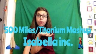 """500 Miles and Titanium Mashup"" Fan Video 
