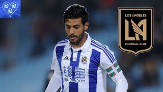 Carlos Vela Skills & Goals & Assists 2017-2018 : Goodbye Real Sociedad - Welcome to Los Angeles FC