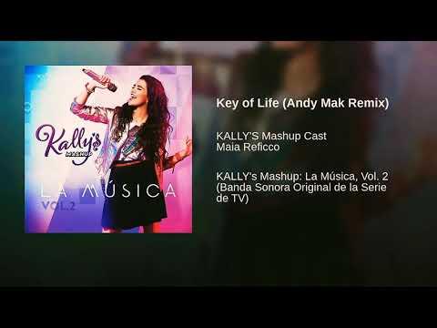 Key Of Life (Andy Mak Remix) KALLY's Mashup Cast -Maia Reficco - KALLY's Mashup La Musica Vol.2