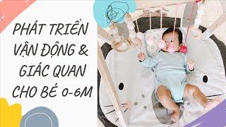 7 HOẠT ĐỘNG PHÁT TRIỂN VẬN ĐỘNG VÀ GIÁC QUAN CHO BÉ 0-6 THÁNG TUỔI// My Thuan Family