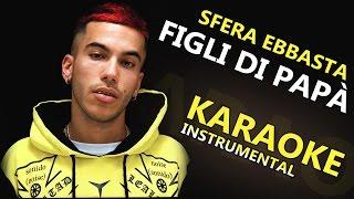 Sfera Ebbasta: FIGLI DI PAPÀ (Karaoke - Instrumental)