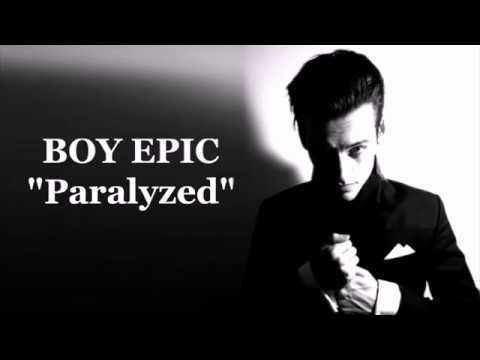 Boy Epic   Paralyzed   Lyrics
