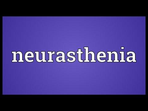 Neurasthenia Meaning