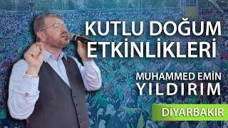 Muhammed Emin Yıldırım Kutlu Doğum Etkinlikleri Konuşması (Diyarbakır 2017)