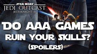Do some AAA games ruin your skills? Contains Jedi Knight II Spoilers