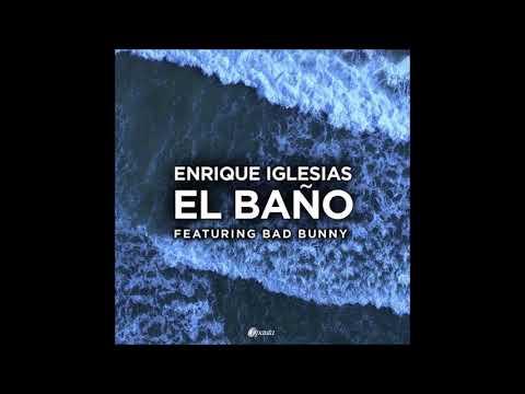 Enrique Iglesias Ft. Bad Bunny - El Baño (Audio Oficial)
