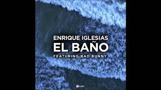 Enrique Iglesias Ft. Bad Bunny - El Baño (Audio Oficial)😎✖🐰
